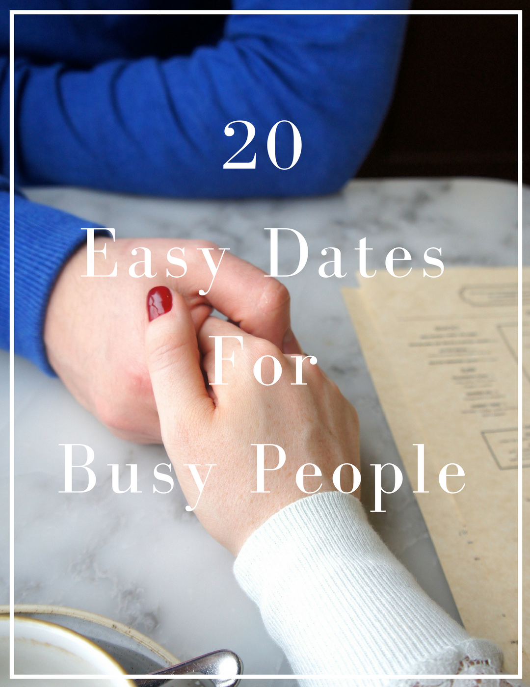 20 Easy Dates For Busy People